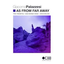 As from far away by Tōru Takemitsu ,   Hans Werner Henze ,   John Dowland ;   Giacomo Palazzesi